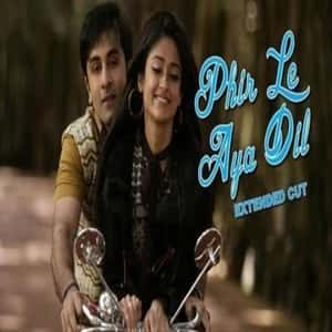 Phir Le Aaya Dil Lyrics & Song - Barfi! (2012) by Arijit